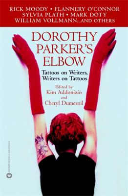 Dorothy Parker's elbow : tattoos on writers, writers on tattoos