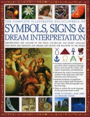 The Complete Illustrated Encyclopedia Of Symbols Signs Dream