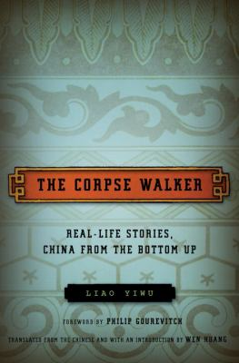 The corpse walker : real-life stories, China from the bottom up