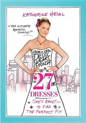 27 dresses / Fox 2000 Pictures and Spyglass Entertainment present a Birnbaum/Barber production ; produced by Roger Birnbaum, Gary Barber, Jonathan Glickman ; written by Aline Brosh McKenna ; directed by Anne Fletcher.