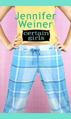 Certain girls / Jennifer Weiner.