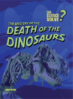 The mystery of the death of the dinosaurs