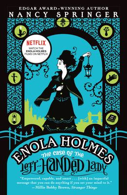 The case of the left-handed lady : an Enola Holmes mystery / Nancy Springer.