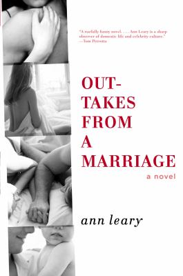Outtakes from a marriage : a novel