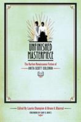 Unfinished masterpiece : the Harlem Renaissance fiction of Anita Scott Coleman