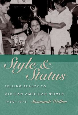 Style & status : selling beauty to African American women, 1920-1975