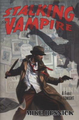 Stalking the vampire : a fable of tonight : a John Justin Mallory mystery