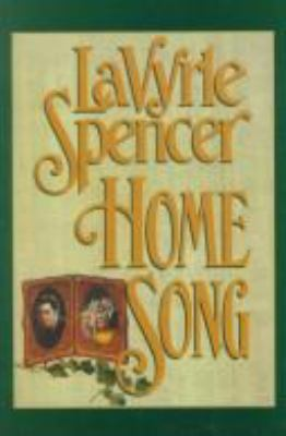 Home song / LaVyrle Spencer.