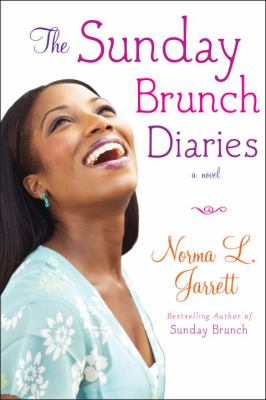 The Sunday brunch diaries : a novel / Norma L. Jarrett.