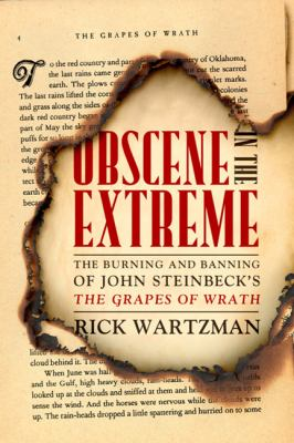 Obscene in the extreme : the burning and banning of John Steinbeck's The grapes of wrath