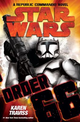 Order 66 : a Republic commando novel