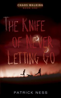 The knife of never letting go / Patrick Ness.