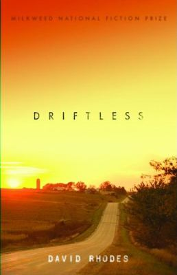Driftless / David Rhodes.