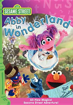 Sesame Street. Abby in Wonderland