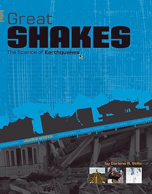Great shakes : the science of earthquakes