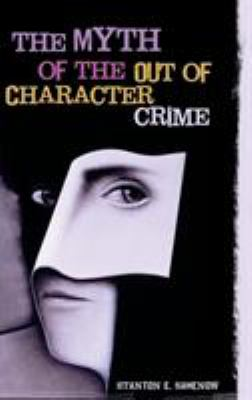 The myth of the out of character crime