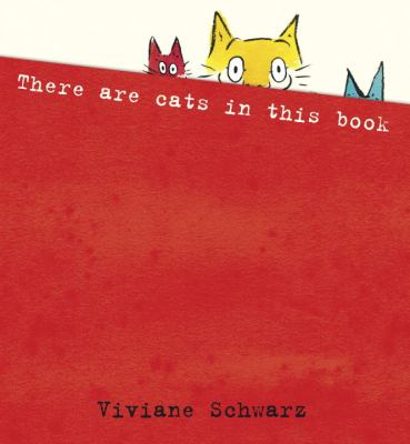 There are cats in this book / [Viviane Schwarz.