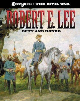 Robert E. Lee : duty and honor