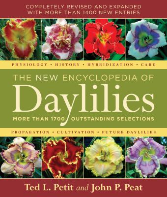 The new encyclopedia of daylilies : more than 1700 outstanding selections / Ted L. Petit and John P. Peat.
