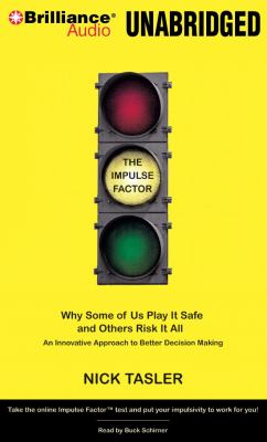 The impulse factor why some of us play it safe and others risk it all