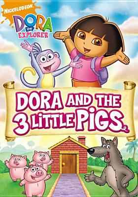 Dora the Explorer. Dora and the 3 little pigs