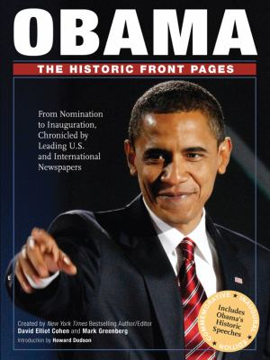 Obama : the historic front pages : from announcement to inauguration, chronicled by leading U.S. and international newspapers