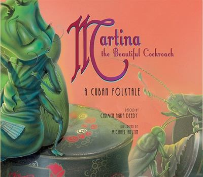 Martina, the beautiful cockroach : a Cuban folktale