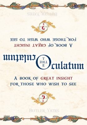 The Oculatum : a book of great insight for those who wish to see / Butler Yates.