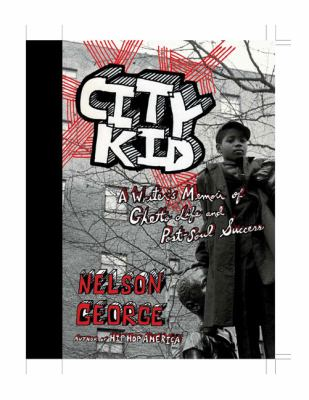 City kid : a writer's memoir of ghetto life and post-soul success