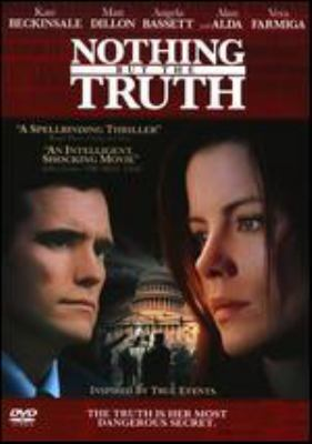 Nothing but the truth [videorecording] / Yari Film Group presents a Battleplan production, a Rod Lurie film ; produced by Marc Frydman & Rod Lurie, Bob Yari ; written and directed by Rod Lurie.