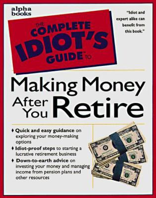MAKING MONEY AFTER YOU RETIRE.