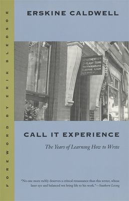 Call it experience : the years of learning how to write / Erskine Caldwell ; foreword by Erik Bledsoe.