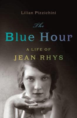 The blue hour : a life of Jean Rhys