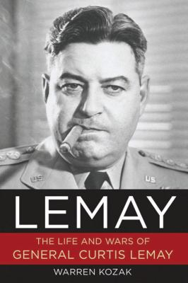 LeMay : the life and wars of General Curtis LeMay