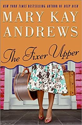 The fixer upper / Mary Kay Andrews.