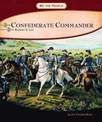 Confederate commander : General Robert E. Lee