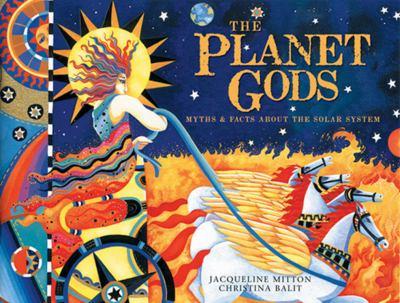 The planet gods : myths and facts about the solar system