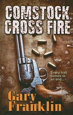 Comstock cross fire : a man of honor novel