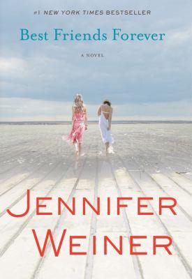Best friends forever : a novel / Jennifer Weiner.