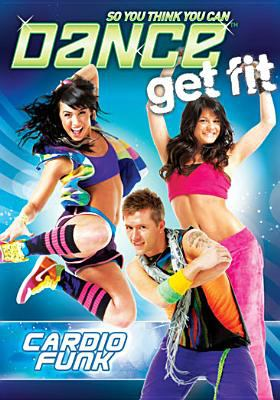 So you think you can dance get fit. Cardio funk