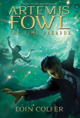 Artemis Fowl : the time paradox / Eoin Colfer.