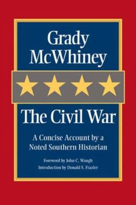 The Civil War : a concise account by a noted Southern historian