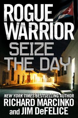 Rogue warrior : seize the day