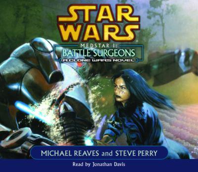 Star wars Medstar 1 : Battle Surgeons