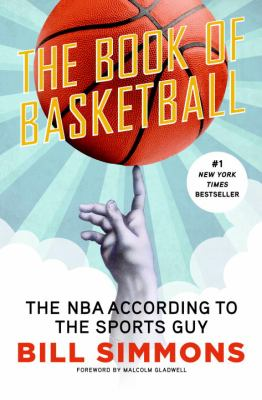 The book of basketball : the NBA according to the sports guy