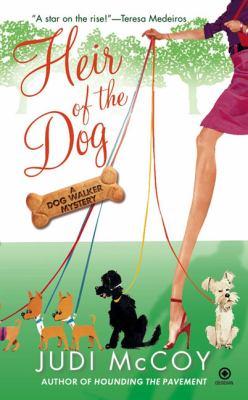 Heir of the dog : a dog walker mystery