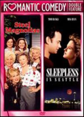 Steel magnolias [videorecording] : Sleepless in Seattle / TriStar Pictures.