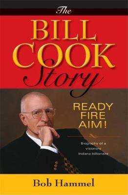 The Bill Cook story : ready, fire, aim!