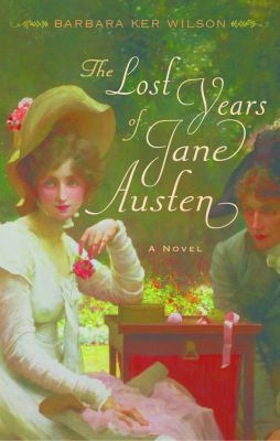 The lost years of Jane Austen : a novel