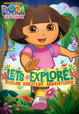 Let's explore! : Dora's greatest adventures.